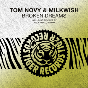Tom Novy & Milkwish - Broken Dreams (Remixes) - EP