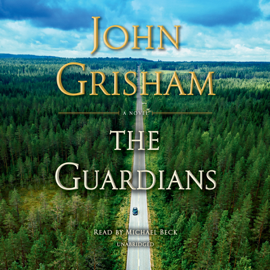 The Guardians: A Novel (Unabridged) - John Grisham mp3 download