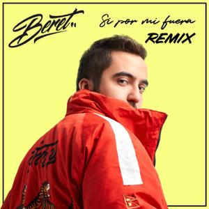 Beret - Si por mi fuera (Remix)