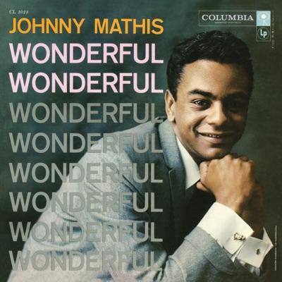 Wonderful, Wonderful - Johnny Mathis