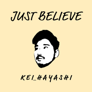 K E I_H A Y A S H I - Just Believe