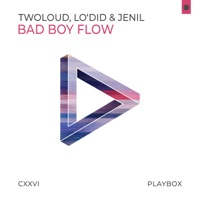 Bad Boy Flow - TWOLOUD-LO'DID-JENIL