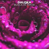 Busca el Amor - Daloka