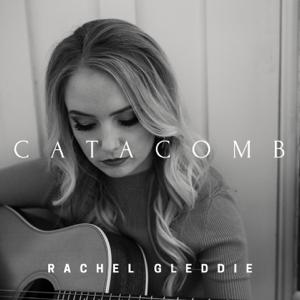 Rachel Gleddie - Catacomb