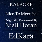 Nice to Meet Ya (Originally Performed by Niall Horan) [Karaoke No Guide Melody Version] - EdKara