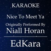 Nice to Meet Ya (Originally Performed by Niall Horan) [Karaoke No Guide Melody Version] - EdKara - EdKara