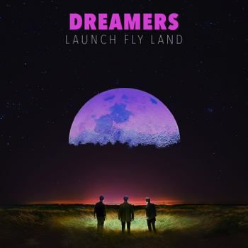 LAUNCH FLY LAND DREAMERS album songs, reviews, credits