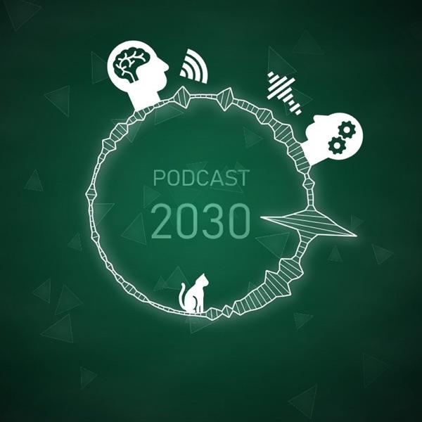 Podcast 2030
