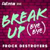 The Cast of RuPaul's Drag Race UK - Break Up Bye Bye (Frock Destroyers Version) artwork