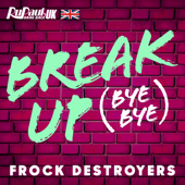 [Download] Break Up Bye Bye (Frock Destroyers Version) MP3