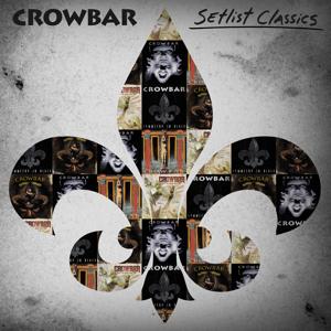 Crowbar - Setlist Classics