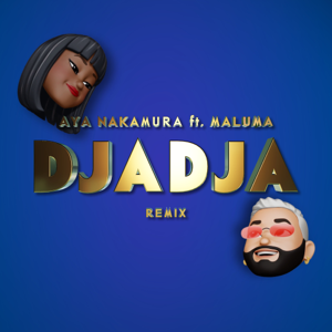 Aya Nakamura - Djadja feat. Maluma [Remix]