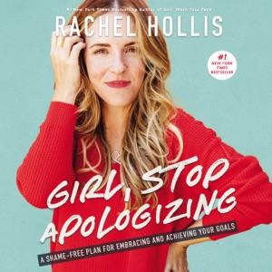 Girl, Stop Apologizing - Rachel Hollis audiobook, mp3