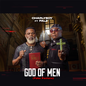 Charly Boy - God of Men (Fake Pastors) [feat. Falz]