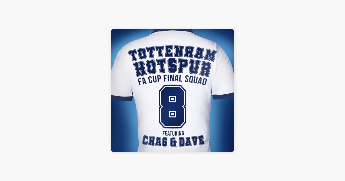 Glory Glory Tottenham Hotspur Feat Chas Dave By Tottenham Hotspur Fa Cup Final Squad On Apple Music