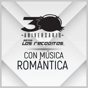 Banda Los Recoditos - Con Música Romántica (Versión 30 Aniversario)