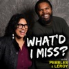 What'd I Miss? Podcast