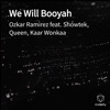 We Will Booyah (feat. Showtek, Queen & Kaar Wonkaa) - Single, Ozkar Ramirez