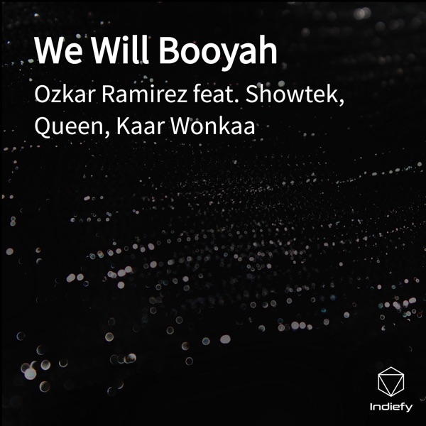 We Will Booyah (feat. Showtek, Queen & Kaar Wonkaa) - Single