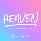 Free Download Heaven (Shortened & Higher Key) [Originally Performed by Avicii] [Piano Karaoke Version].mp3