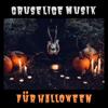 Deutsche Zombies - Gruselige Musik für Halloween - Gruselige Lieder für Halloween Atmosphäre, dunkle Filmnacht