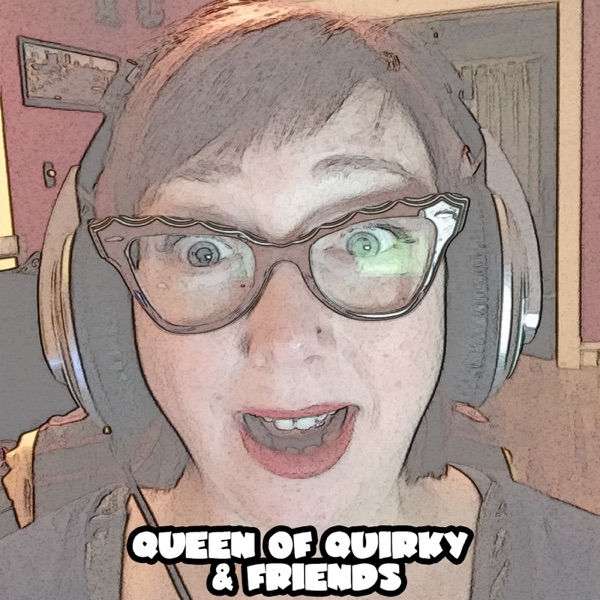 Queen of Quirky & Friends