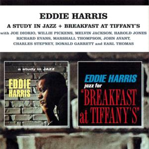 エディ・ハリス - A Study in Jazz / Breakfast at Tiffany's feat. Donald Garrett, Earl Thomas, Harold Jones, John Avant, Marshall Thompson, Richard Evans & Willie Pickens