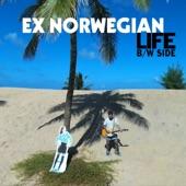 Ex Norwegian - Life