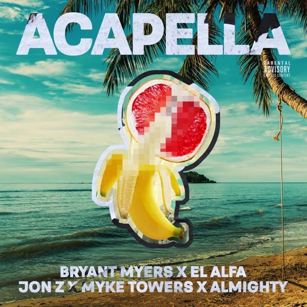 Acapella (feat. Bryant Myers, El Alfa, Jon Z, Myke Towers & Almighty) - Single