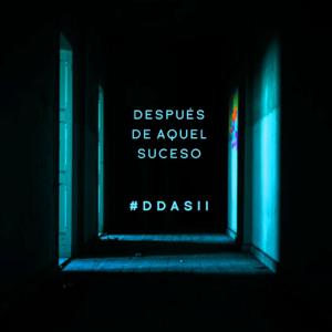 Despues de Aquel Suceso - #DDASII