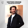 Victor Crone - Troubled Waters bild