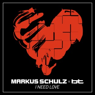 Markus Schulz & BT – I Need Love – Single [iTunes Plus AAC M4A]