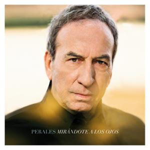 José Luis Perales - Mirándote a los ojos (Recuerdos, retratos y melodías perdidas)