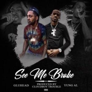 GluHead & Yung Al - See Me Broke