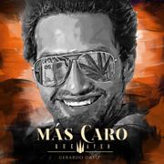 Más Caro, que ayer - Gerardo Ortíz - Gerardo Ortíz