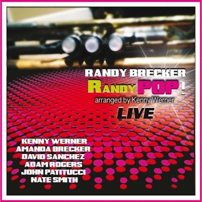 RANDYPOP! (Live) [feat. Amanda Brecker, Kenny Werner, David Sanchez, Adam Rogers, John Patitucci & Nate Smith] - Randy Brecker