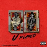 songs like U Played (feat. Lil Baby)