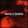 Conectat Cu Universul (feat. Connect-R) - Single, El Nino