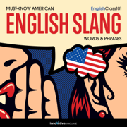 Learn English: Must-Know American English Slang Words & Phrases (Unabridged)