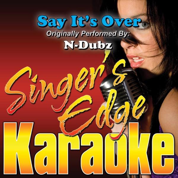 Say It's Over (Originally Performed By N-Dubz) [Karaoke Version] - Single