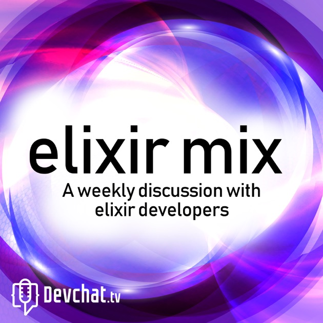 Elixir Mix by Devchat tv on Apple Podcasts