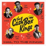 The Cash Box Kings - The Wine Talkin'