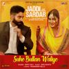Suhe Bullan Waliye - Sippy Gill & DesiRoutz mp3