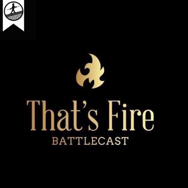 That's Fire Battlecast