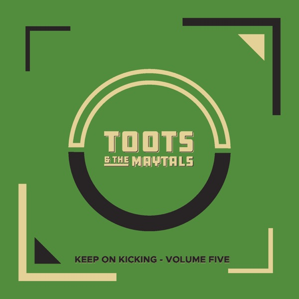 Toots & The Maytals - Keep on Kicking, Vol. 5 (Live)