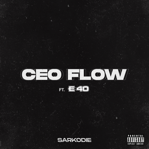 Sarkodie - CEO FLOW feat. E-40