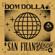 San Frandisco - Dom Dolla