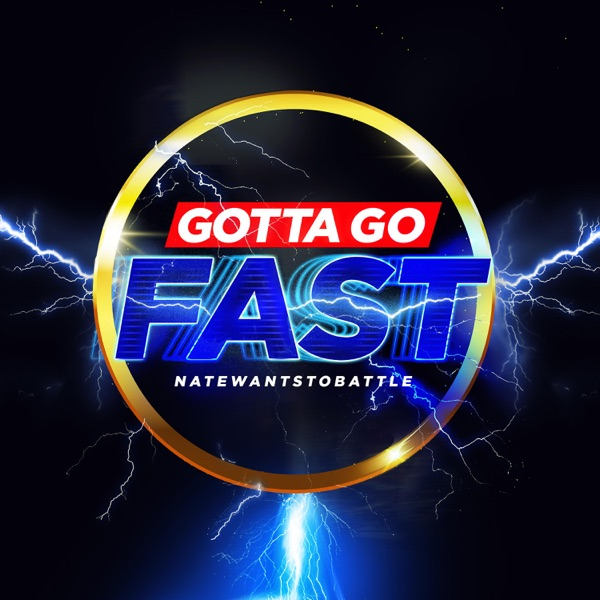 NateWantsToBattle - Gotta Go Fast