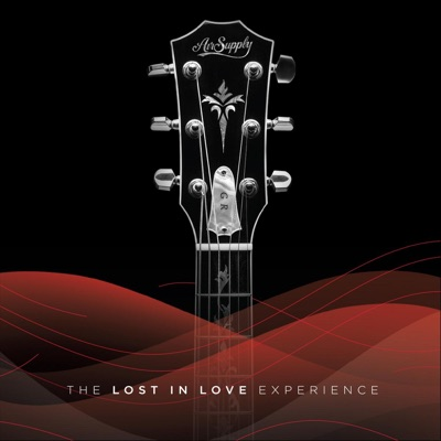 The Lost in Love Experience - Air Supply