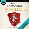 Le Dernier vœu: Le Sorceleur 1 - Andrzej Sapkowski